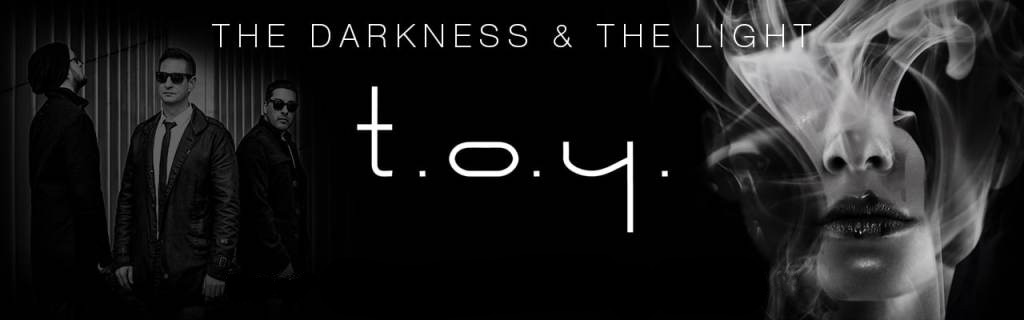 TOY The Darkness & The Light