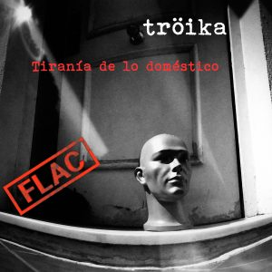Tröika   Tiranía de lo doméstico (NORDFLAC-40001)