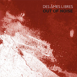 Des Âmes Libres - Out Of Noise (NORD20005)