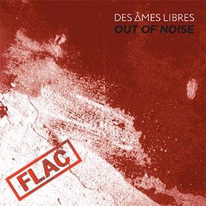 Des Âmes Libres - Out Of Noise (NORDFLAC-20005)