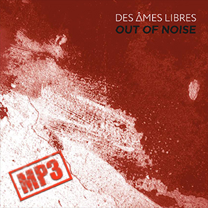 Des Âmes Libres - Out Of Noise (NORDMP3-20005)