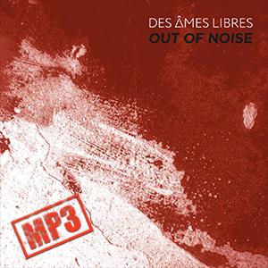Des Âmes Libres - Out Of Noise (NORDMP3-20005)