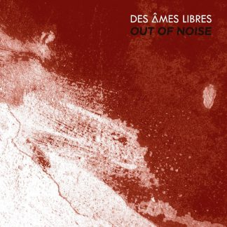 Des Âmes Libres - Out Of Noise (NORD20006)