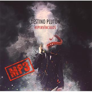 Destino Plutón | Hipervínculos (EP Single) (NORDMP3-50008)