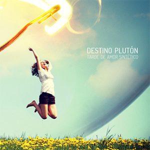 Destino Plutón | Tarde de Amor Sintético (NORD50004)