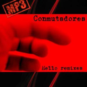 Conmutadores | Hello (Remixes)