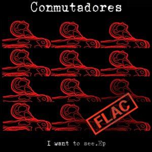 Conmutadores   I want to see EP