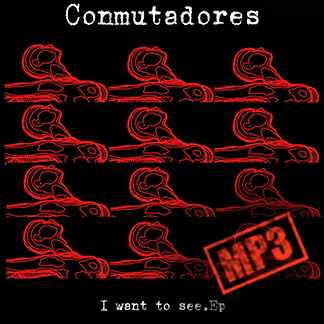 Conmutadores | I want to see EP