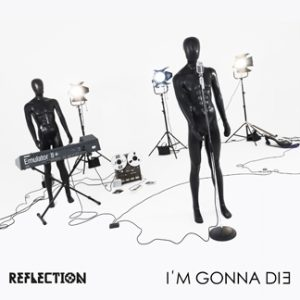 Reflection | I'm gonna die (NORD70005)