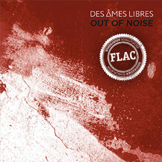 Des Âmes Libres | Out of Noise (NORDFLAC-20005)