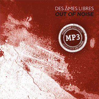 Des Âmes Libres | Out of Noise (NORDMP3-20005)