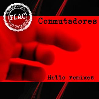 Conmutadores | Hello Remixes (NORDFLAC-80002)