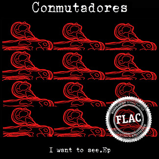 Conmutadores | I want to see EP (NORDFLAC-80003)