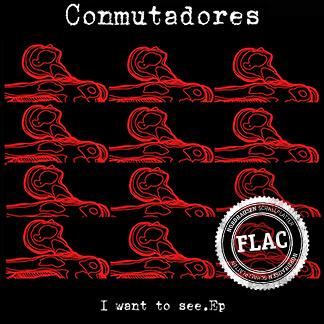 Conmutadores | I want to see EP (NORDFLAC-80003)