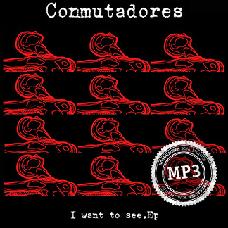 Conmutadores | I want to see EP (NORDMP3-80003)