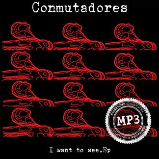 Conmutadores | I want to see EP (NORDMP3-80003)