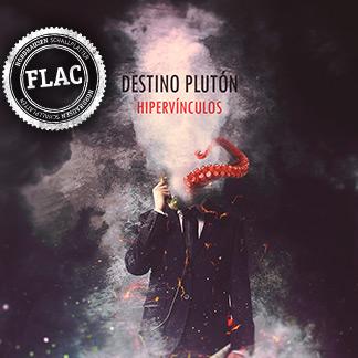 Destino Plutón | Hipervínculos (EP Single) (NORDFLAC-50008)