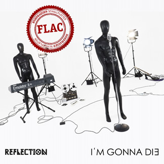 Reflection | I'm gonna die (NORDFLAC-70005)